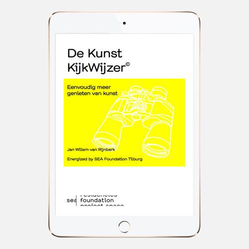 De KunstKijkWijzer, Eenvoudig meer genieten van kunst. e-boek 2016. SEA Foundation 2008-2016