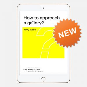 How to approach a gallery?, Jenny Judova 2016, SEA Foundation courseware edition e-book