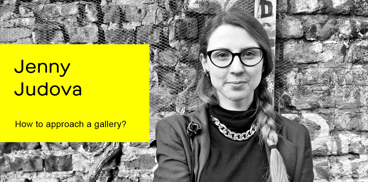 Jenny Judova writer How to approach a gallery