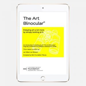 The Art Binocular e-book to enjoy contemporary art even more. Published by SEA Foundation, Tilburg, The Netherlands