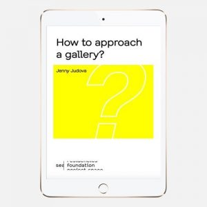 How to approach a gallery, Jenny Judova 2016, SEA Foundation courseware edition e-book