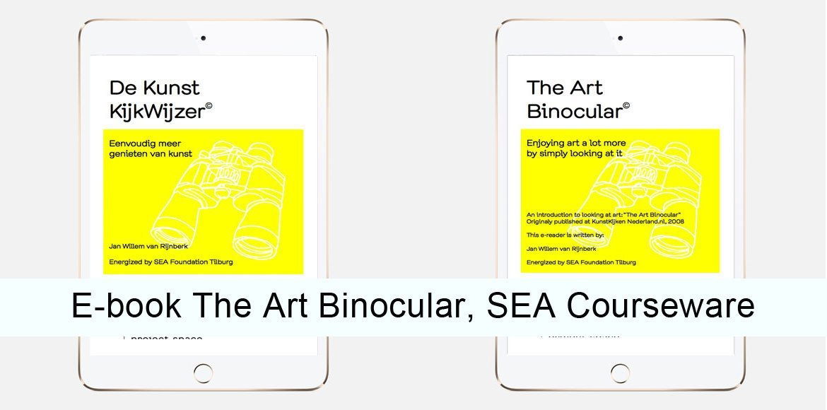The Art Binocular, Jan-Willem van Rijnberk, SEA Foundation e-book courseware